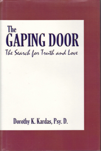 Gaping Door by Dorothy Kardas, , Psy.D. Th.D.